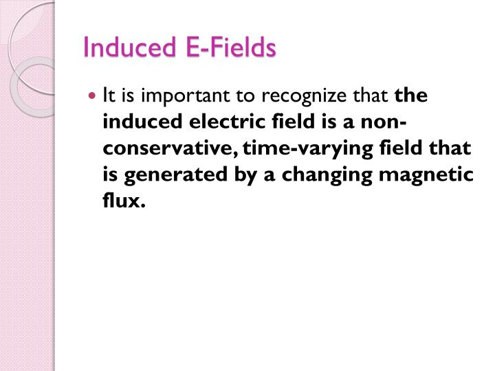 Induced E-Fields