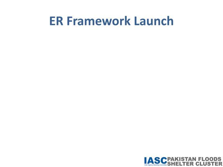ER Framework Launch
