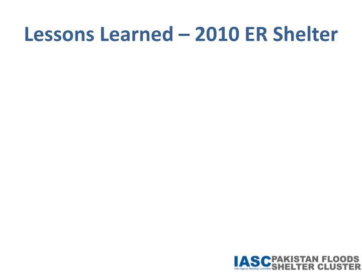 Lessons Learned – 2010 ER Shelter