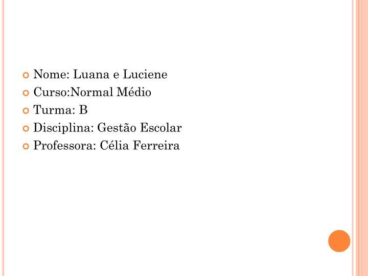 Nome: Luana e Luciene