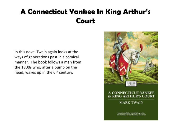 essays on a connecticut yankee in king arthurs court Essays language arts study aids & workbooks nonfiction  a connecticut yankee in king arthur's court, part 5 embed copy and paste the.