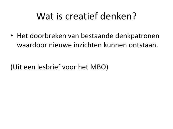 Wat is creatief denken?