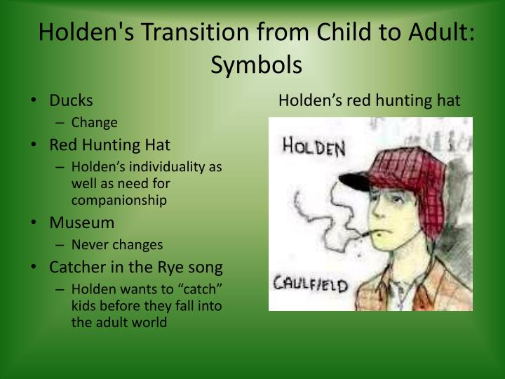 Holden's Transition from Child to Adult: