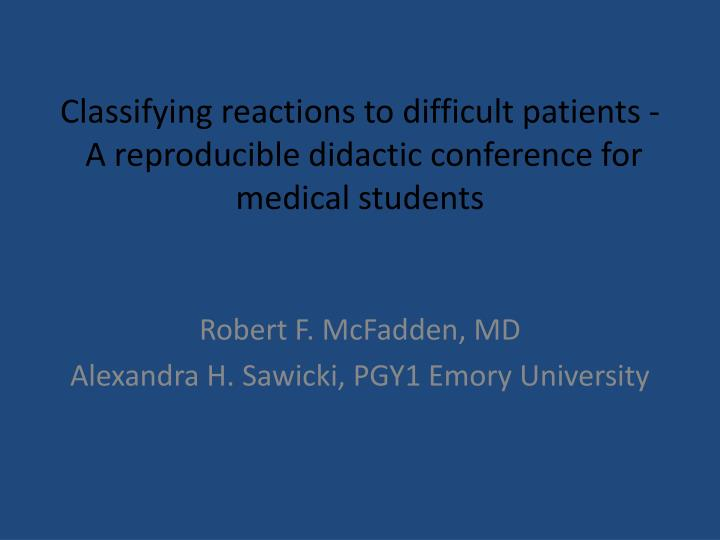 Classifying reactions to difficult patients a reproducible didactic conference for medical students