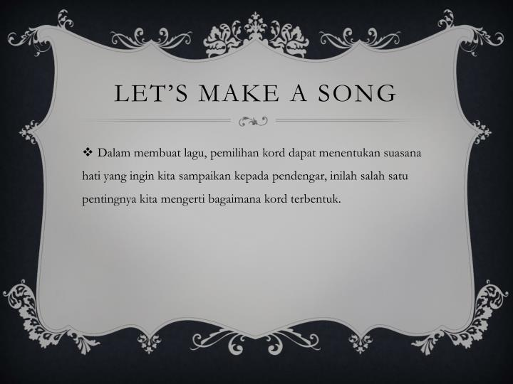Let's make a song