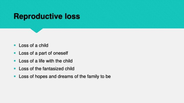 Reproductive loss