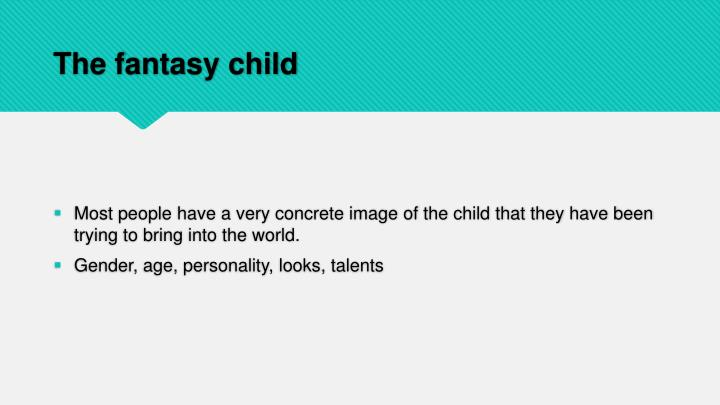 The fantasy child