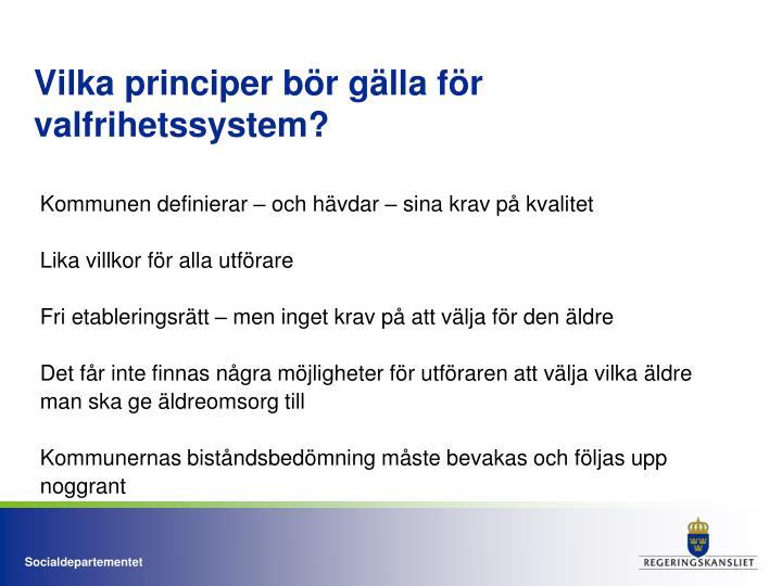 Vilka principer bör gälla för valfrihetssystem?