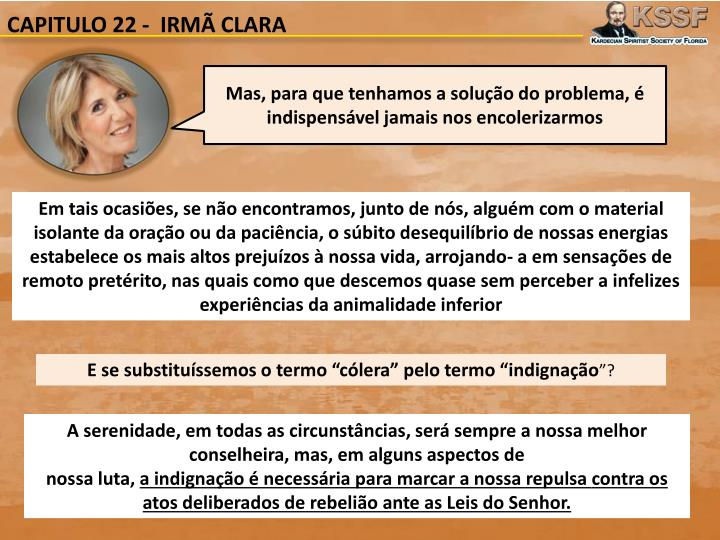 CAPITULO 22 -  IRMÃ CLARA