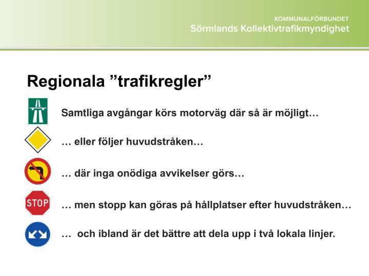 """Regionala """"trafikregler"""""""