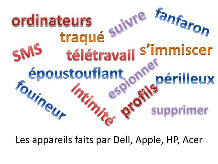 Les appareils faits par Dell, Apple, HP, Acer