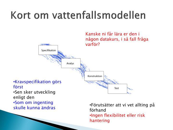 Kort om vattenfallsmodellen