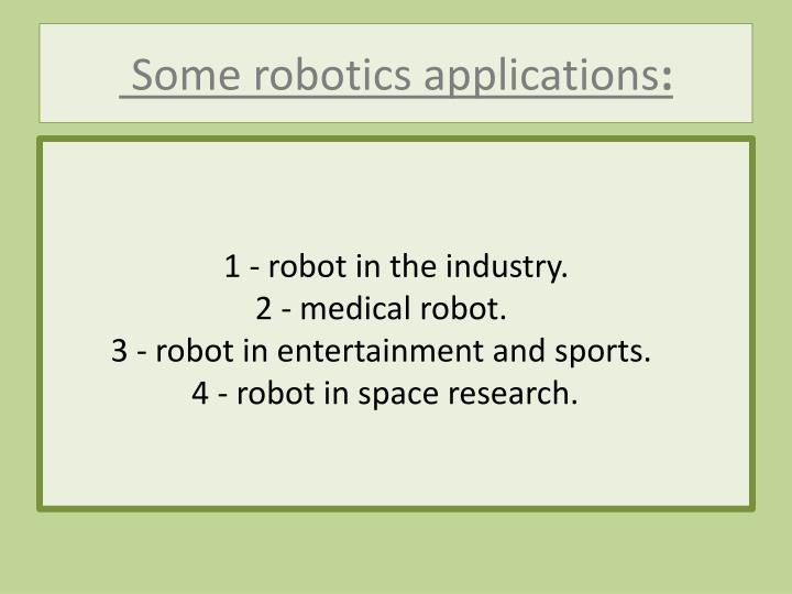 Some robotics applications