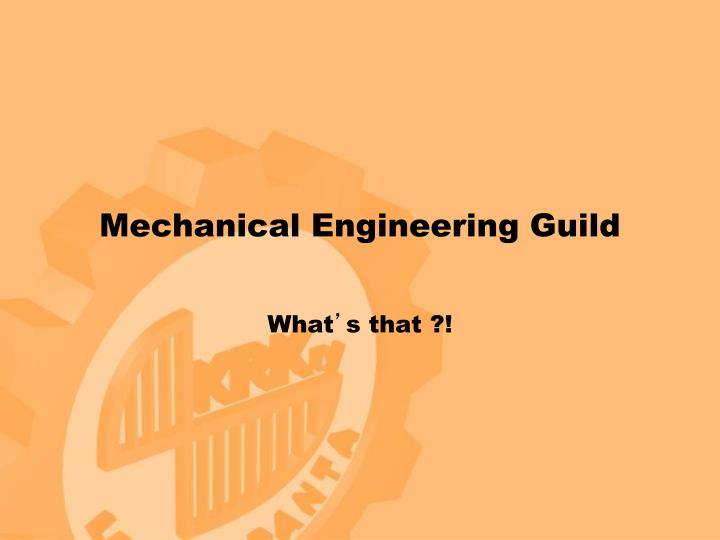 Mechanical engineering guild