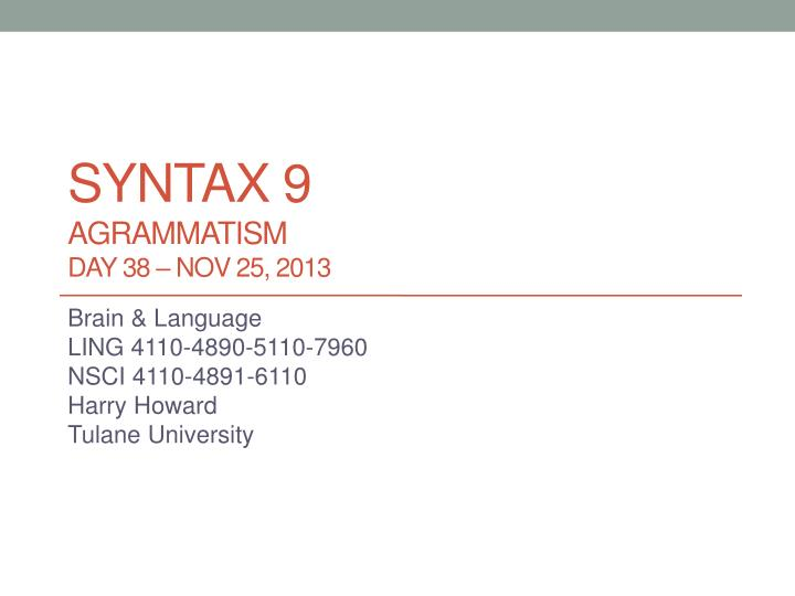 Syntax 9 agrammatism day 38 nov 25 2013
