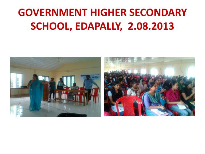 GOVERNMENT HIGHER SECONDARY SCHOOL, EDAPALLY,  2.08.2013