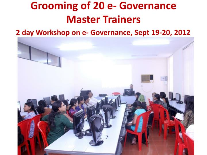 Grooming of 20 e- Governance Master Trainers