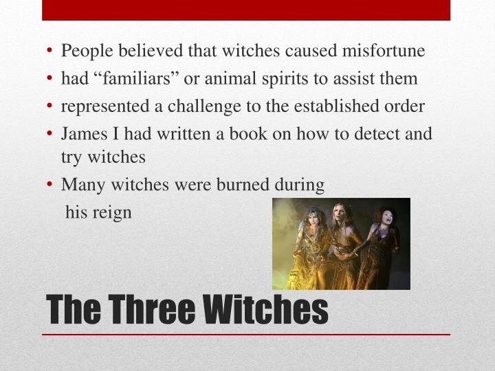 People believed that witches caused misfortune
