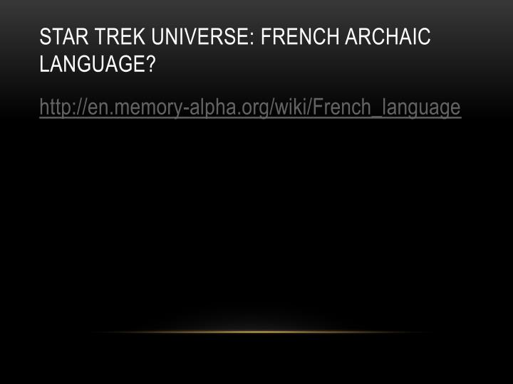 Star trek universe: French Archaic Language?