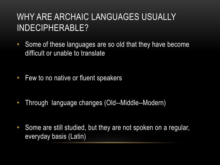 Why are Archaic Languages Usually