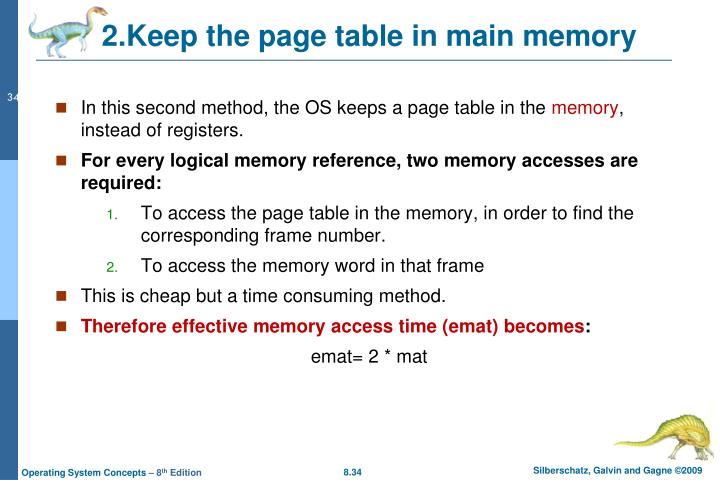 In this second method, the OS keeps a page table in the