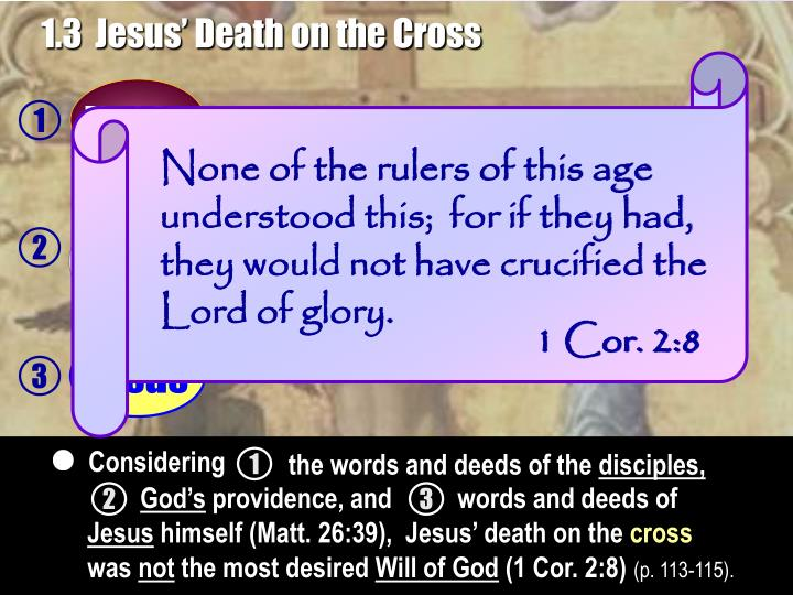 None of the rulers of this age understood this;  for if they had, they would not have crucified the Lord of glory.
