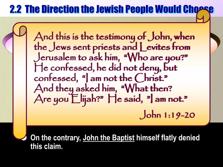 "And this is the testimony of John, when the Jews sent priests and Levites from Jerusalem to ask him,  ""Who are you?"""