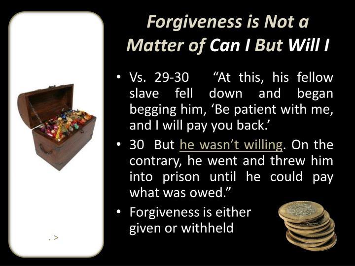 Forgiveness is Not a Matter of