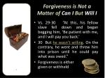 forgiveness is not a matter of can i but will i