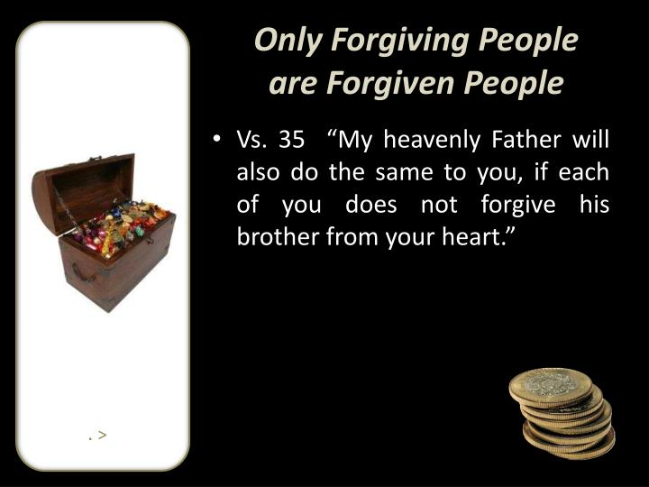 Only Forgiving People