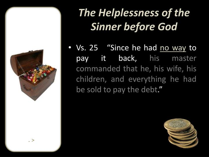 The Helplessness of the Sinner before God