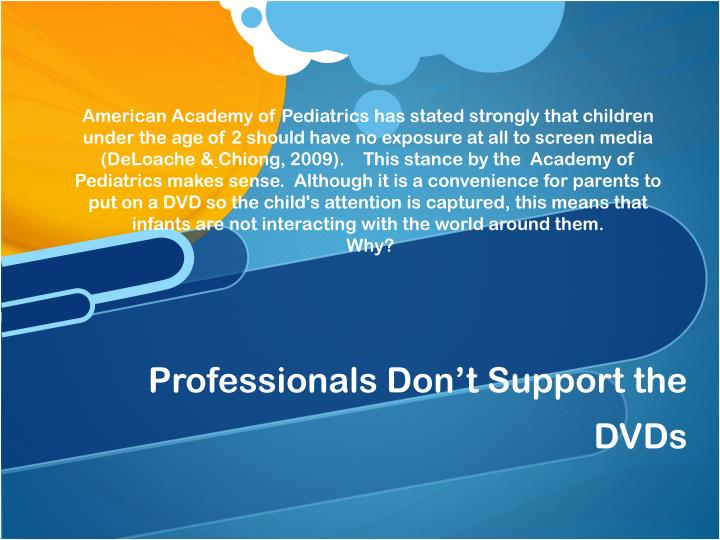 Professionals Don't Support the DVDs