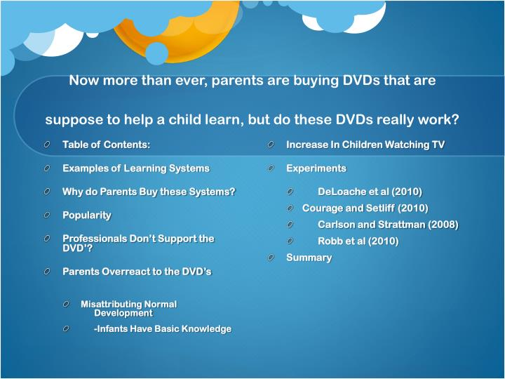 Now more than ever, parents are buying DVDs that are suppose to help a child learn, but do these DVDs really work?
