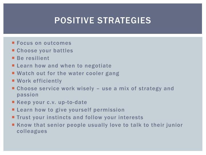 Positive strategies