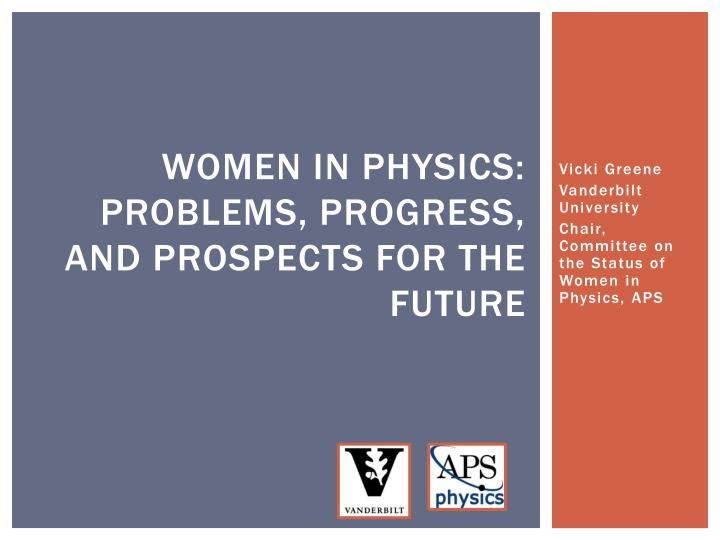 Women in physics problems progress and prospects for the future