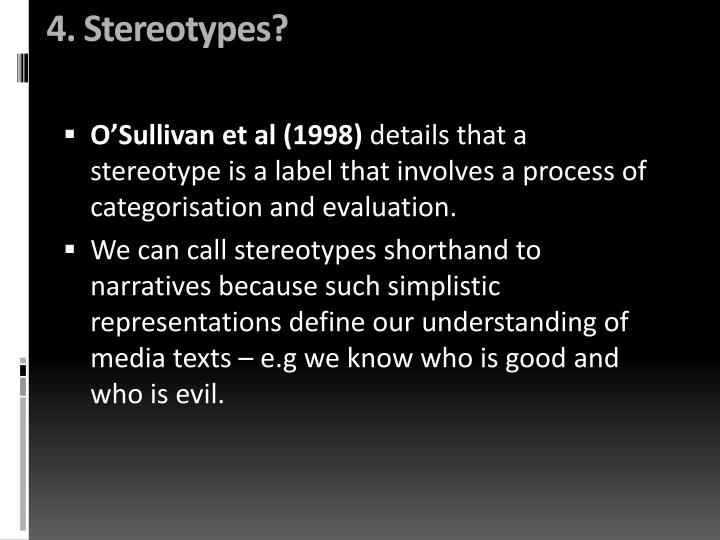 4. Stereotypes?