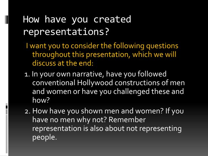 How have you created representations?