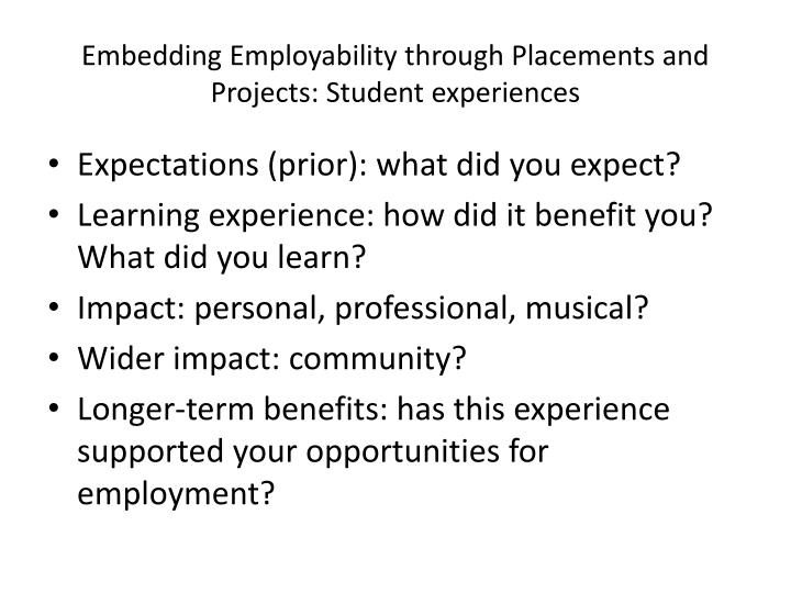 Embedding Employability through Placements and Projects: Student experiences