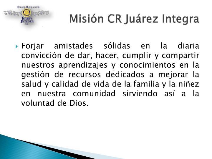 Misión CR Juárez Integra