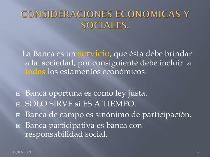 CONSIDERACIONES ECONOMICAS Y SOCIALES.
