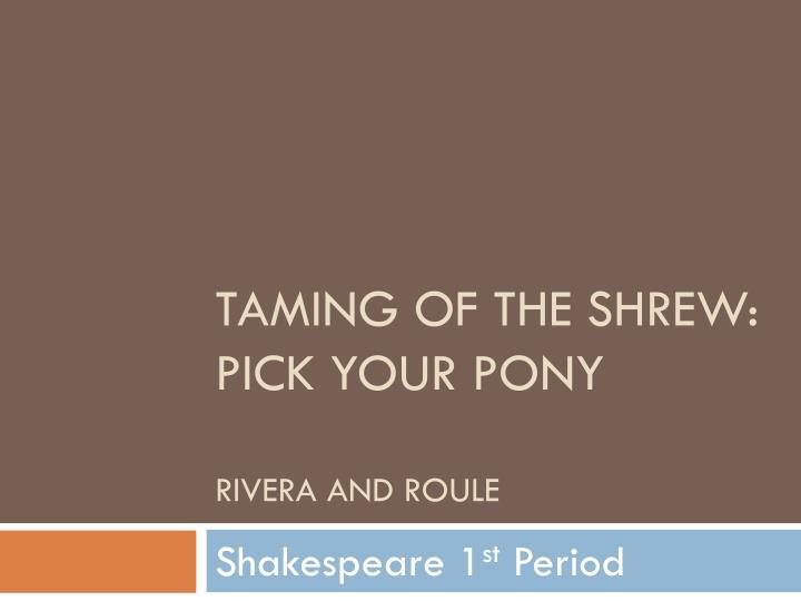 Taming of the shrew pick your pony rivera and roule