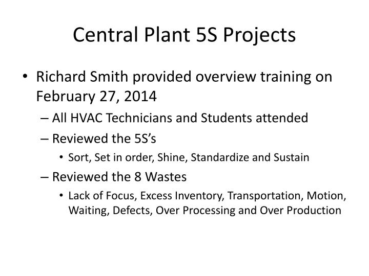 Central Plant 5S Projects