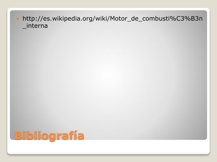 http://es.wikipedia.org/wiki/Motor_de_combusti%C3%B3n_interna