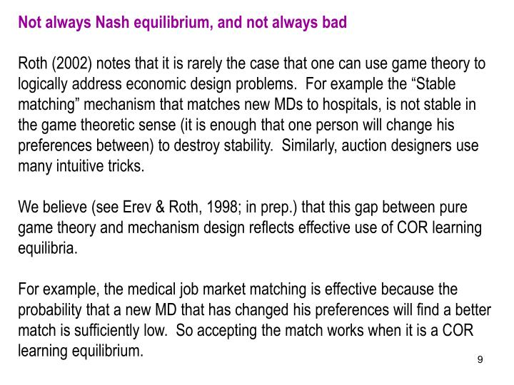 Not always Nash equilibrium, and not always bad