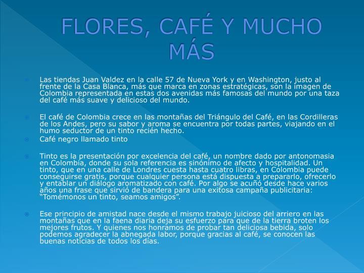 FLORES, CAFÉ Y MUCHO MÁS