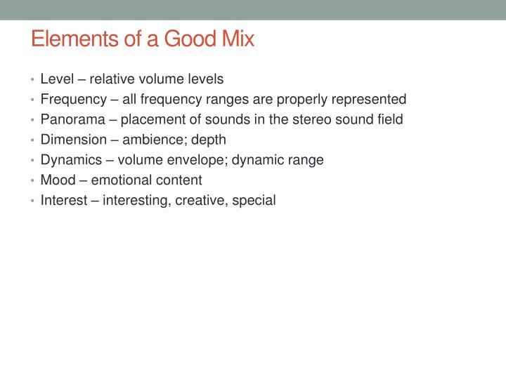 Elements of a Good Mix