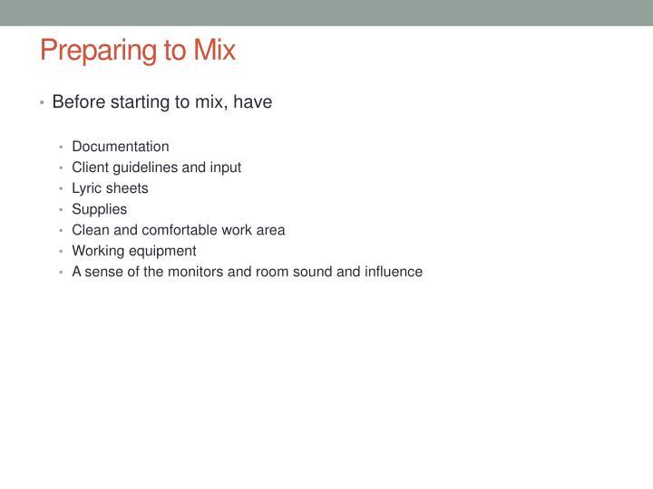 Preparing to Mix