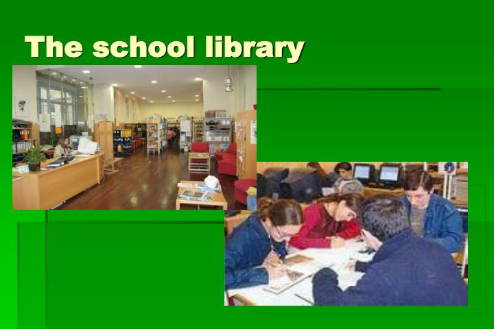 The school library