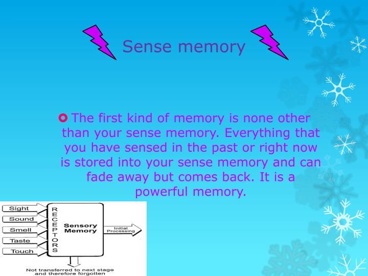 Sense memory