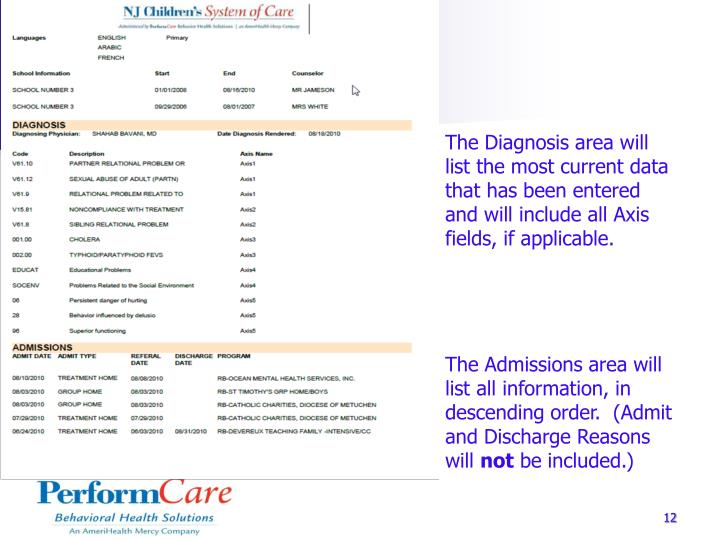 The Diagnosis area will  list the most current data that has been entered and will include all Axis fields, if applicable.